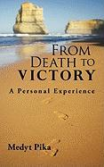 From Death to Victory: A Personal Experience - Pika, Medyt
