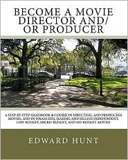 Become a Movie Director And/Or Producer