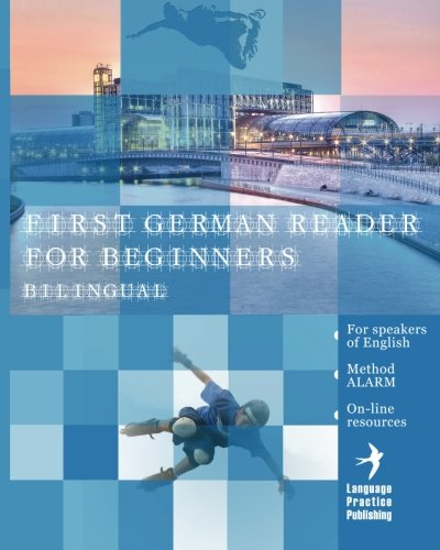 First German Reader for beginners bilingual for speakers of English: First German dual-language Reader for speakers of English with bi-direc - Lisa Katharina May