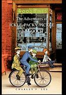The Adventures of Ickle, Packy, Pickle and Gooch - Lee, Charles F.