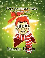 For Goodness Sake - Kirwin, Dorothy