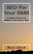 Seo for Your Smb - Spair, Rick