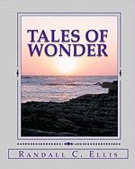 Tales of Wonder - Ellis, Randall C.