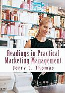 Readings in Practical Marketing Management - Thomas Ph. D. , Jerry L.