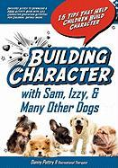 Building Character with Sam, Izzy, & Many Other Dogs - Pettry II, Danny W.