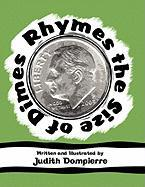 Rhymes the Size of Dimes - Dompierre, Judith
