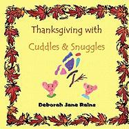 Thanksgiving with Cuddles & Snuggles - Rains, Deborah Jane
