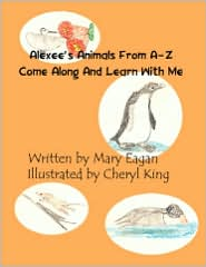 Alexee's Animals from A-Z: Come Along and Learn with Me