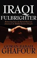 Iraqi Fulbrighter: Removing Fear & Hatred Between American & Middle Eastern People