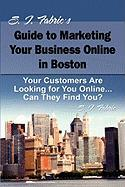 S. I. Fabric's Guide to Marketing Your Business Online in Boston - Fabric, S. I.