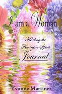 I Am a Woman Journal - Martinez, Yvonne