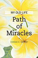 Path of Miracles: My Old Life - Rebert, Connie E.
