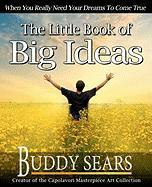The Little Book of Big Ideas - Sears, Buddy