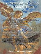 The Second Coming of Jesus Christ.: The Return of the King - Lotegeluaki, Stanley O.