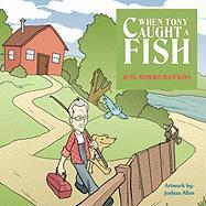 When Tony Caught a Fish - Hawkins, June Morris