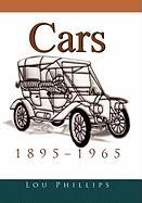 Cars: 1895-1965 - Phillips, Lou