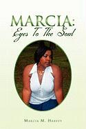 Marcia: Eyes to the Soul - Harvey, Marcia M.