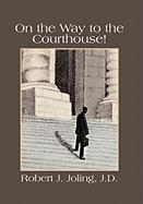 On the Way to the Courthouse! - Joling, Robert J. J. D.
