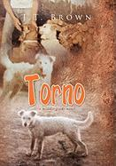 Torno: A Middle-Grade Novel - Brown, J. T.