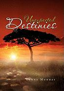 Unexpected Destinies - Munday, Lynne