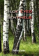 Sloe Eyed Sentinels - Jones, Patricia