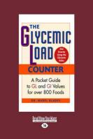 The Glycemic Load Counter: A Pocket Guide to Gl and GI Values for Over 800 Foods (Large Print 16pt) - Blades, Mabel