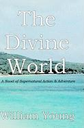 The Divine World - Young, William
