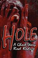 Hole: A Ghost Story - Redux, Rod