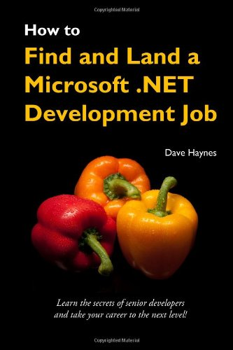 How to Find and Land a Microsoft .NET Development Job - Dave Haynes