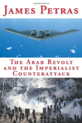 The Arab Revolt and the Imperialist Counterattack - James Petras