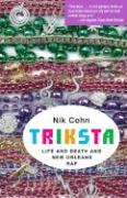 Triksta: Life and Death and New Orleans Rap