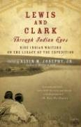 Lewis and Clark Through Indian Eyes: Nine Indian Writers on the Legacy of the Expedition