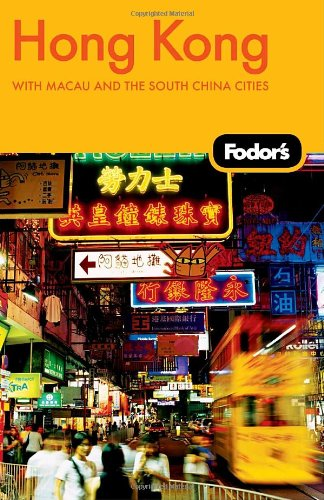 Fodor's Hong Kong, 21st Edition: With Macau and the South China Cities (Travel Guide) - Fodor's