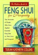 The Western Guide to Feng Shui for Prosperity: True Accounts of People Who Have Applied Essential Feng Shui to Their Lives and Prospered
