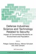 Defense Industries: Science and Technology Related to Security: Impact of Conventional Munitions on Environment and Population
