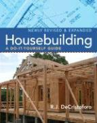 Housebuilding: A Do-It-Yourself Guide, Revised & Expanded