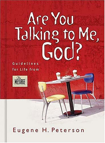 Are You Talking to Me, God? - Eugene H. Peterson