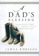 A Dad's Blessing: Sometimes in Words, Sometimes Through Touch, Always by Example