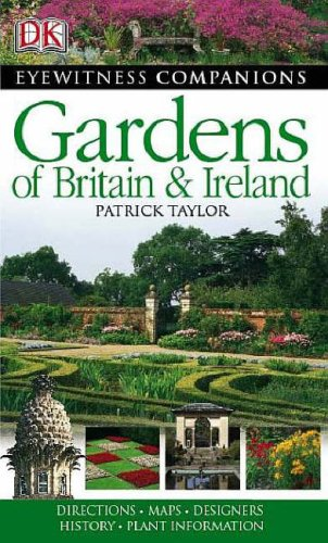 GARDENS OF BRITAIN AND IRELAND (EYEWITNESS COMPANIONS) - PATRICK TAYLOR