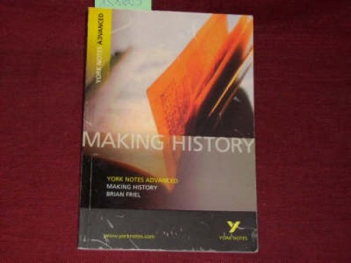 York Notes on Making History (York Notes Advanced). - Brian Friel