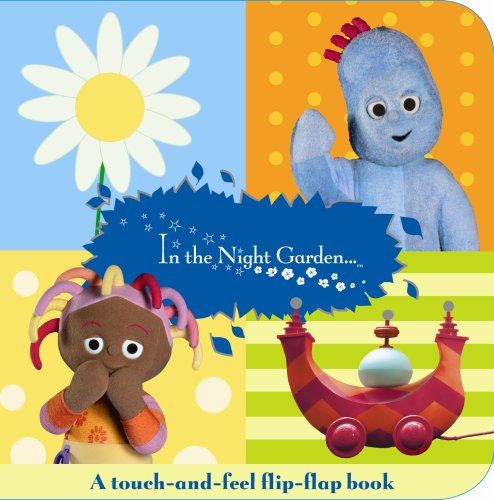 In The Night Garden Flip Flap Touch And Feel Book - LEANNE GI Bbc