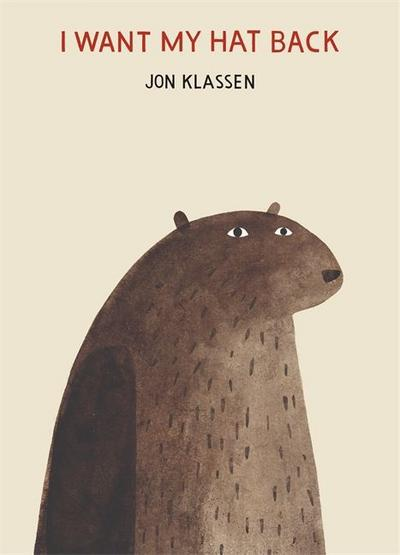 I Want My Hat Back : Winner of the Best Illustrated Childrens's Book Awards 2011 - Jon Klassen