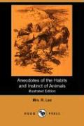 Anecdotes of the Habits and Instinct of Animals (Dodo Press) - Lee, Mrs R.