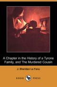 A Chapter in the History of a Tyrone Family, and the Murdered Cousin (Dodo Press) - Le Fanu, Joseph Sheridan