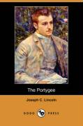 The Portygee (Dodo Press) - Lincoln, Joseph C.