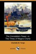 The Constable's Tower: Or, the Times of Magna Charta - Yonge, Charlotte Mary