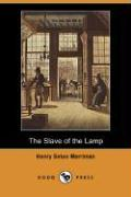 The Slave of the Lamp (Dodo Press) - Merriman, Henry Seton