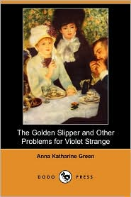 The Golden Slipper and Other Problems for Violet Strange
