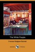 The White People (Dodo Press) - Burnett, Frances Hodgson