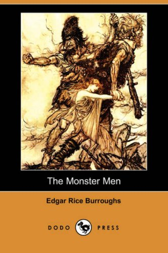 The Monster Men (Dodo Press) - Edgar Rice Burroughs